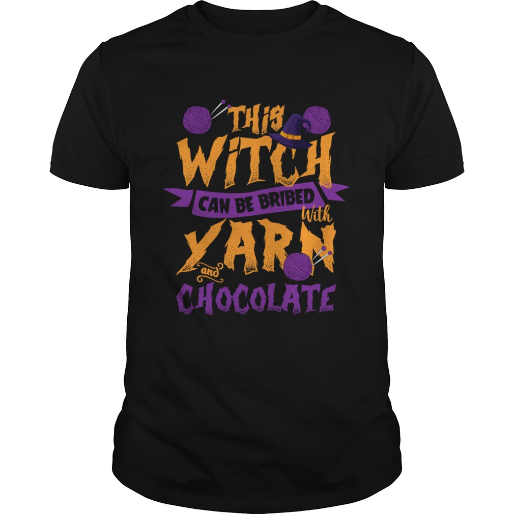 This Witch Can Be Bribed With Yarn And Chocolate Funny Knitting Crocheting Women Shirt Unisex