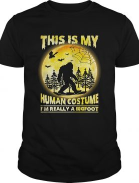 This is My Human Costume Im Really A Bigfoot Funny Halloween Shirt