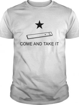 Vape come and take it shirt