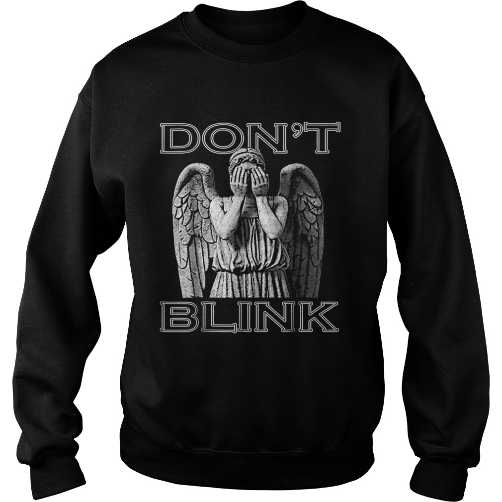 Weeping Angel Dont Blink Sweatshirt