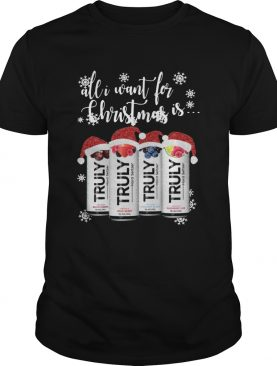 All I Want For Christmas Is Truly Beer Christmas shirt