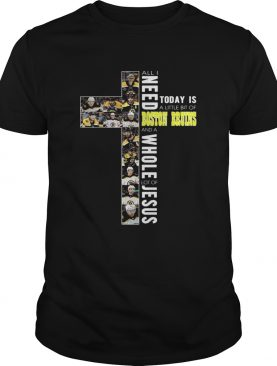 All I need today is a little bit of Boston Bruins a whole lot of Jesus shirt