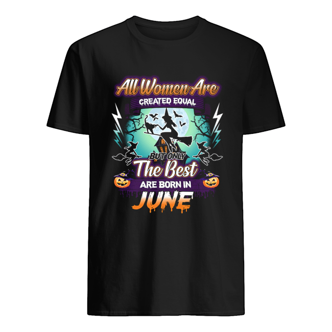 All women are created equal but only the best are born in june T-Shirt Classic Men's T-shirt
