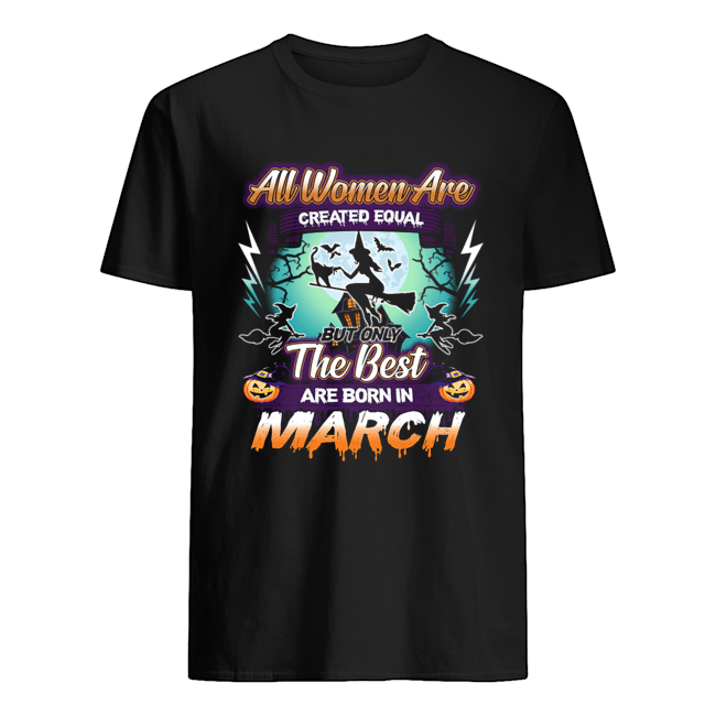 All women are created equal but only the best are born in march T-Shirt Classic Men's T-shirt