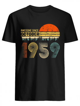 Awesome Since October 1959 T-shirts
