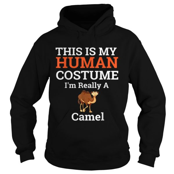 Beautiful This is My Human Costume Im Really a Camel Halloween  Hoodie