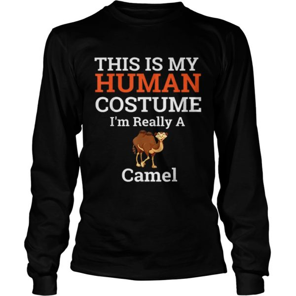 Beautiful This is My Human Costume Im Really a Camel Halloween  LongSleeve