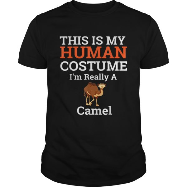 Beautiful This is My Human Costume Im Really a Camel Halloween  Unisex