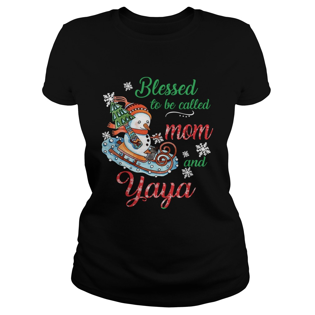 Blessed To Be Called Mom And Yaya Snowman TShirt Classic Ladies