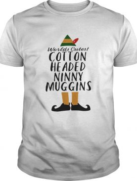 Buddy Elf worlds cutest cotton headed ninny muggins shirt