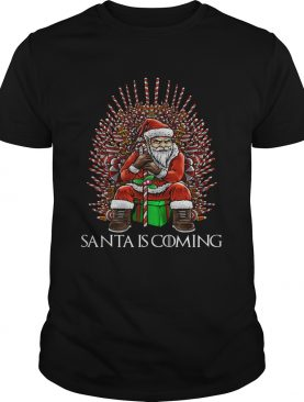 Christmas Santa is coming thone shirt