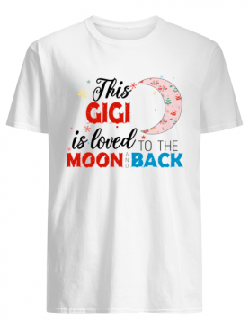 Christmas This Gigi Is Loved To The Moon And Back T-Shirt
