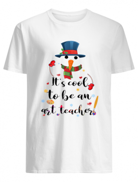 Cool To Be An Art Teacher Snowman Christmas Gift T-Shirt