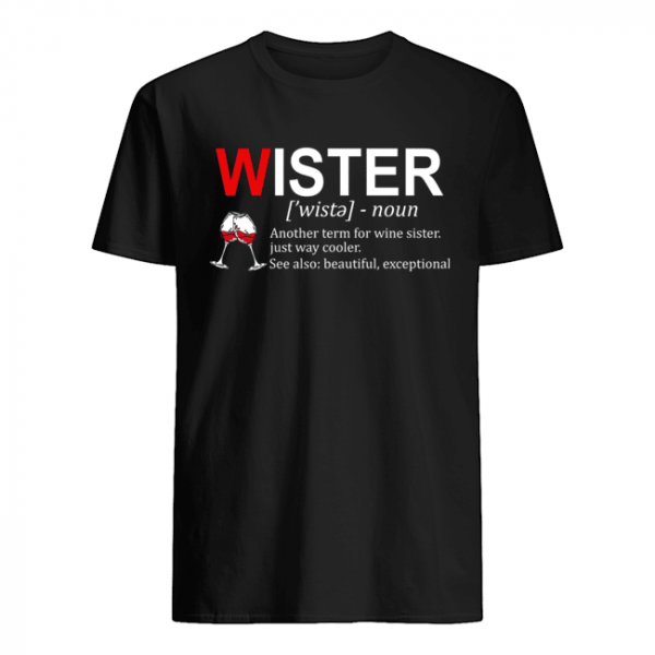 Definition Wister Another Term For Wine Sister T-Shirt Classic Men's T-shirt