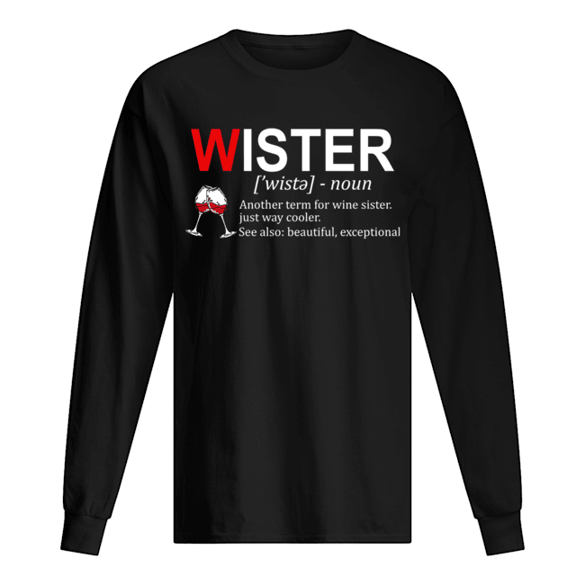 Definition Wister Another Term For Wine Sister T-Shirt Long Sleeved T-shirt