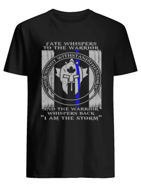 Fate Whispers To The Warrior Police Canada Flag Shirt