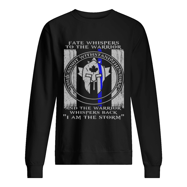 Fate Whispers To The Warrior Police Canada Flag Shirt Unisex Sweatshirt