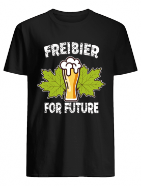 Freibier For Future Funny Beer Lover Gift T-Shirt