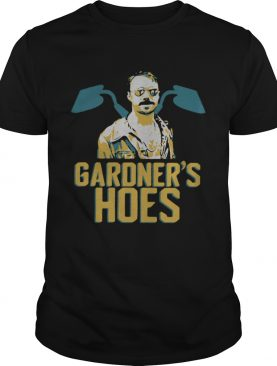 Gardners Hoes Shirt