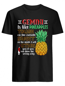 Gemini Is Like Pineapples Awesome Month T-Shirt