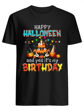 Halloween And Yes It's My Birthday Awesome T-Shirt