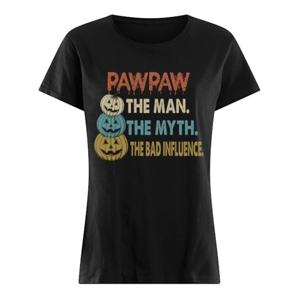 Halloween PawPaw The Man The Myth The Influence T-Shirt Classic Women's T-shirt