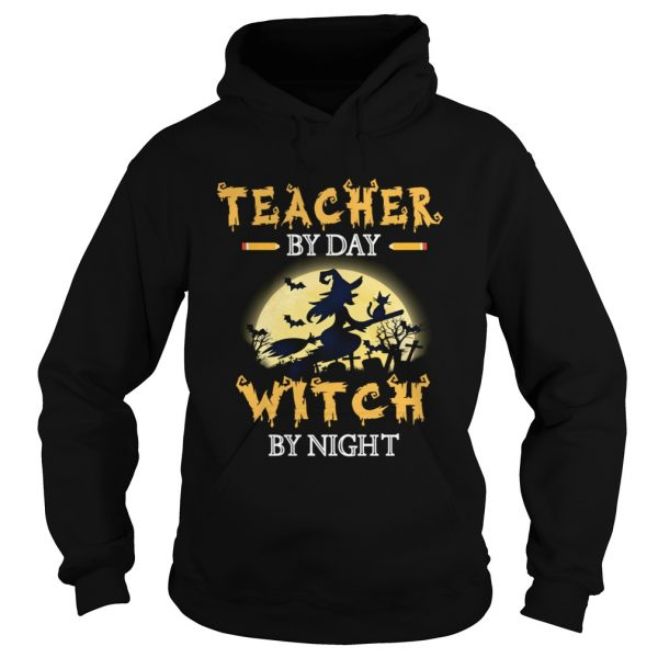 Halloween Teacher By Day Witch By Night TShirt Hoodie