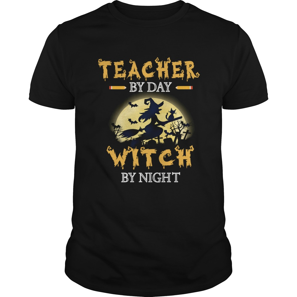 Halloween Teacher By Day Witch By Night TShirt Unisex