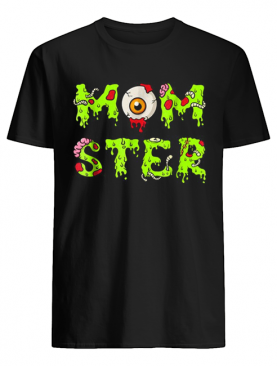 Halloween for Mom Mom-ster shirt