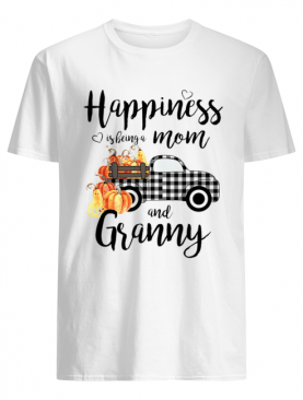Happiness is being a mom and granny Tshirt