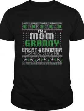 Im A Mom Granny Great Grandma Nothing Beats Me TShirt