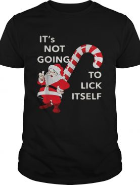 Its Not Going To Lick Itself Santa Claus Christmas shirt