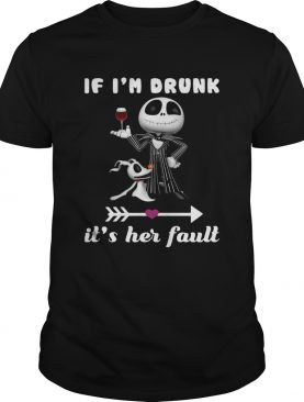 Jack Skellington Dog If Im drunk its her fault shirt