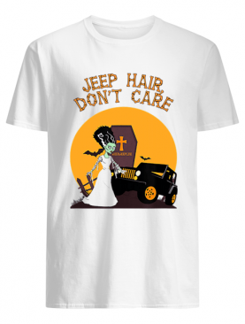 Jeep Hair, Don't Care – Her Jeep Life Halloween shirt