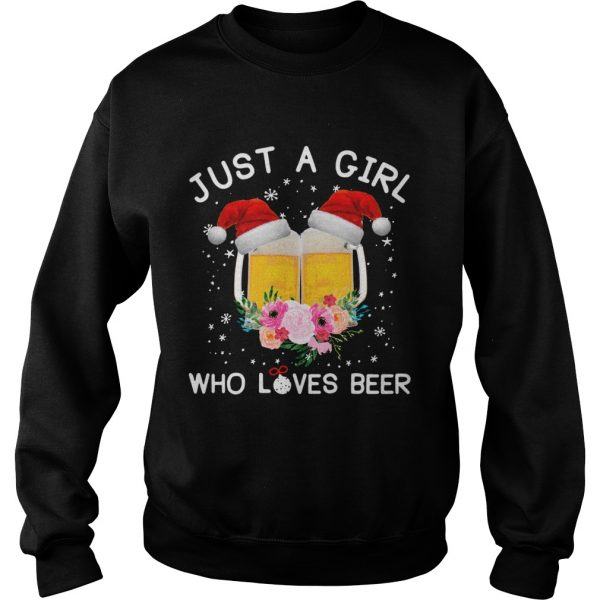 Just a girl who loves beer Christmas ugly  Sweatshirt