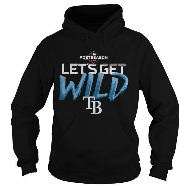 Lets Get Wild Tampa Bay Rays Shirt Hoodie