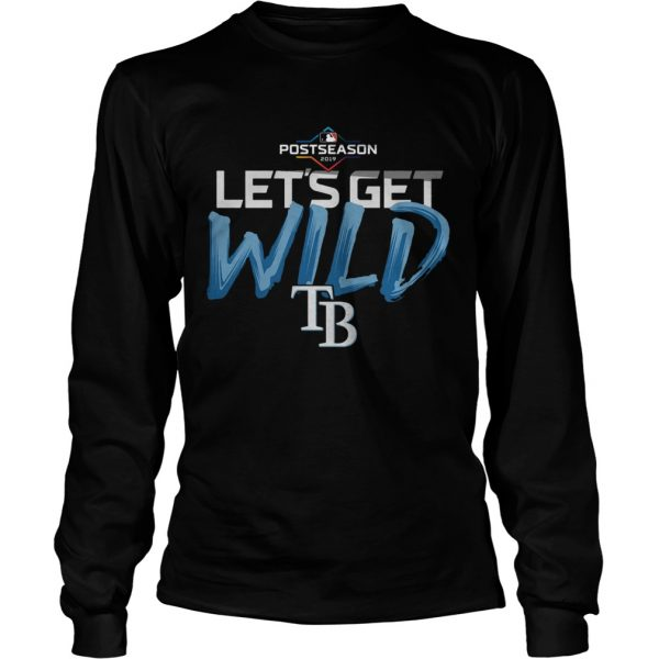 Lets Get Wild Tampa Bay Rays Shirt LongSleeve
