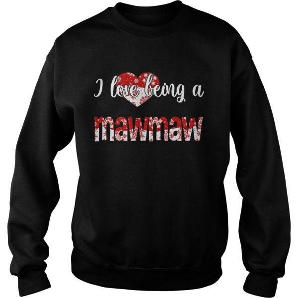 Merry Christmas I Love Being A Mawmaw Gift For Xmas TShirt Sweatshirt