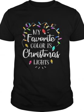 My Favorite Color Is Christmas Lights Funny TShirt