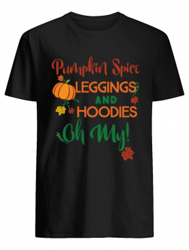 Pumpkin Spice Leggings & prints Oh My Fall T-Shirt