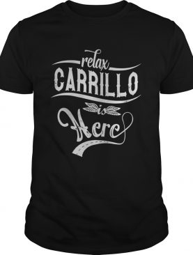 Relax Carrillo Is Here Shirt