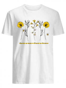 Save A Bee Plant A Flower Gift For Men Women T-Shirt