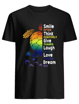 Smile Often Think Positively Give Thanks Laugh Loudly T-Shirt