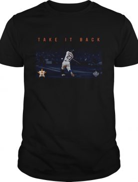 Take it back Houston Astros shirt
