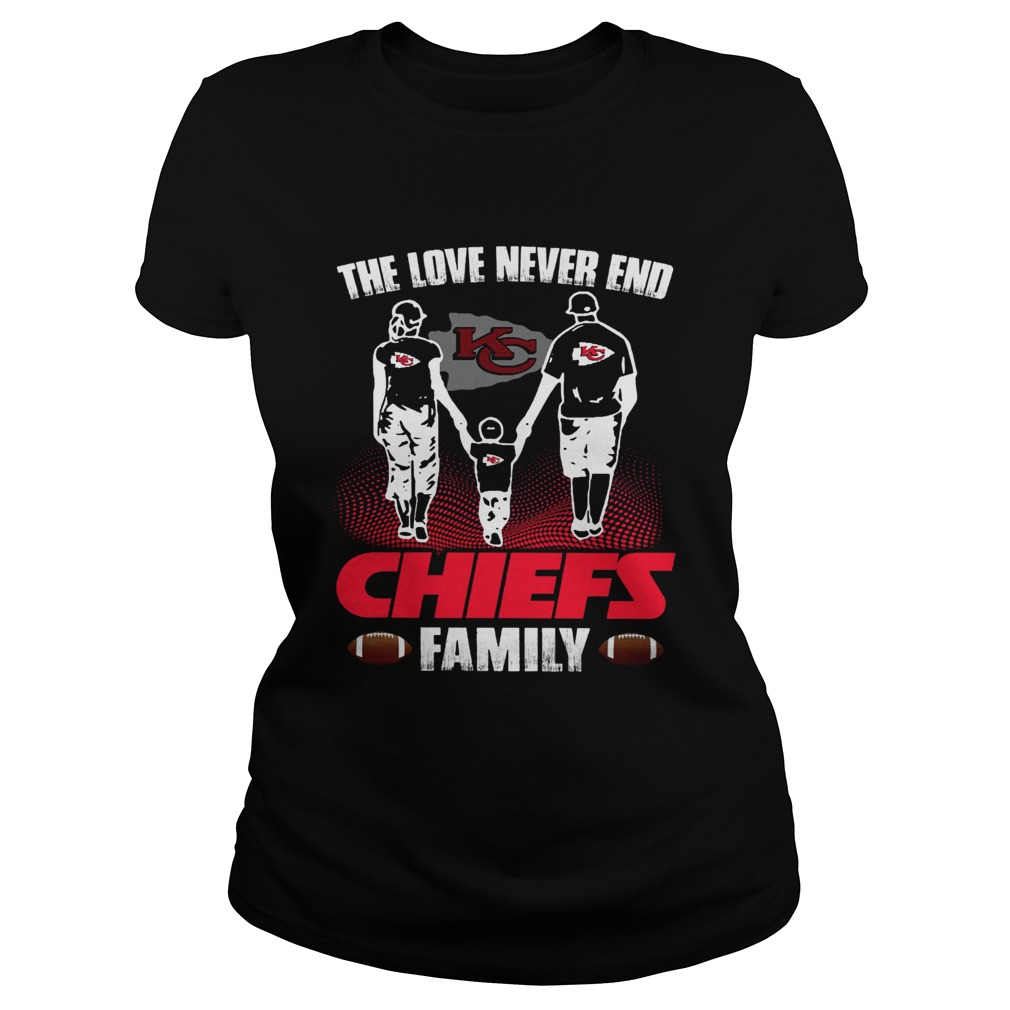 The love never end Chiefs family Classic Ladies