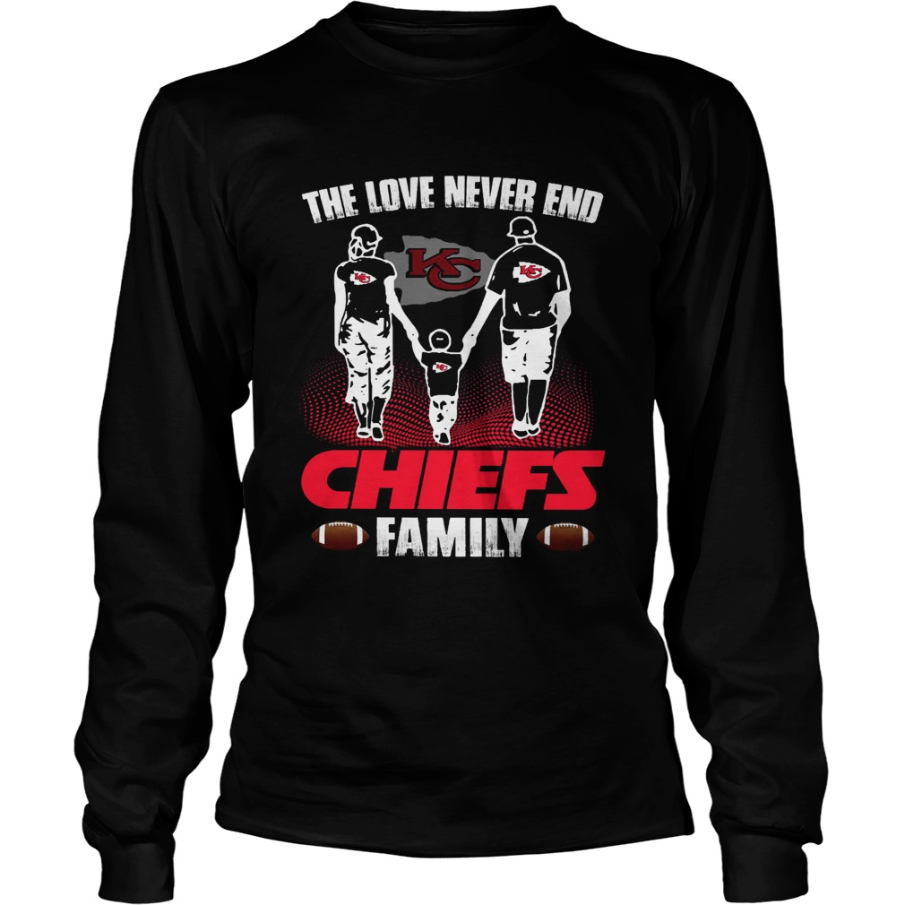 The love never end Chiefs family LongSleeve