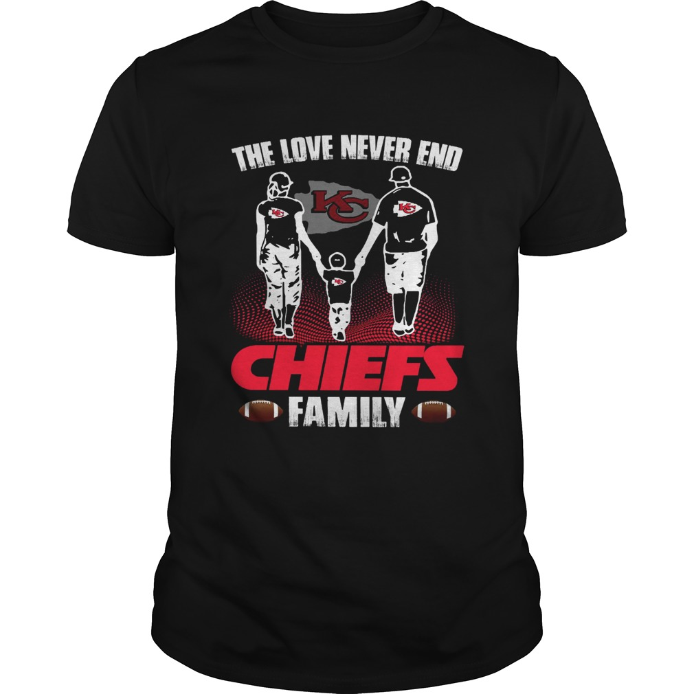 The love never end Chiefs family Unisex