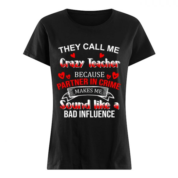 They Call Me Crazy Teacher Because Partner In Crime T-Shirt Classic Women's T-shirt