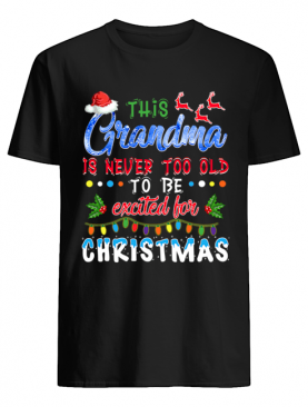 This Nana's Never Too Old For Christmas T-Shirt