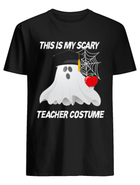 This is my scary teacher costume T-Shirt